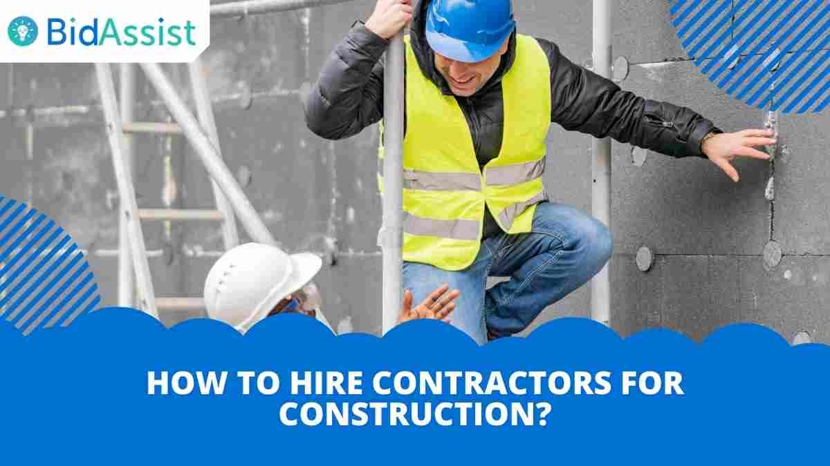 How to Hire Contractors for Construction?